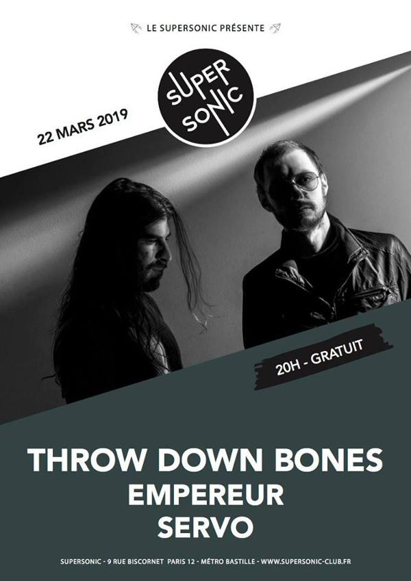 Throw Down Bones • Empereur • SeRvo / Supersonic (Free entry)