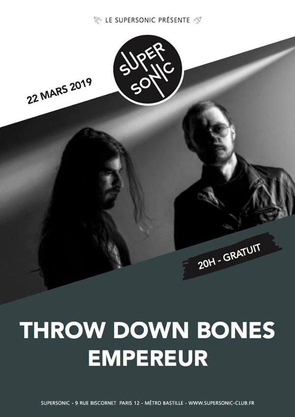 Throw Down Bones • Empereur / Supersonic (Free entry)