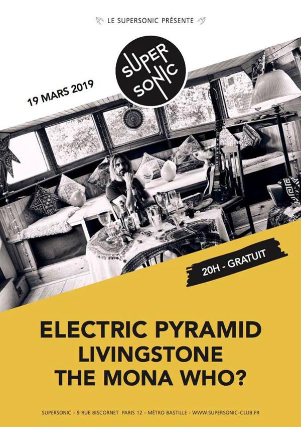 Electric Pyramid • Livingstone • The Mona Who? / Supersonic