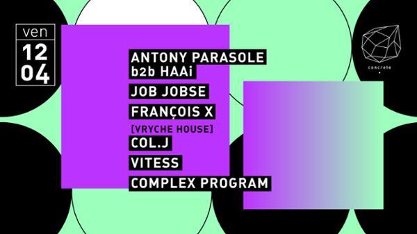 Concrete: Anthony Parasole B2B Haai, Job Jobse, François x