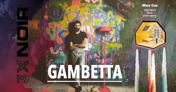 3xnoir // Gambetta // Max Caz ! LIVE !