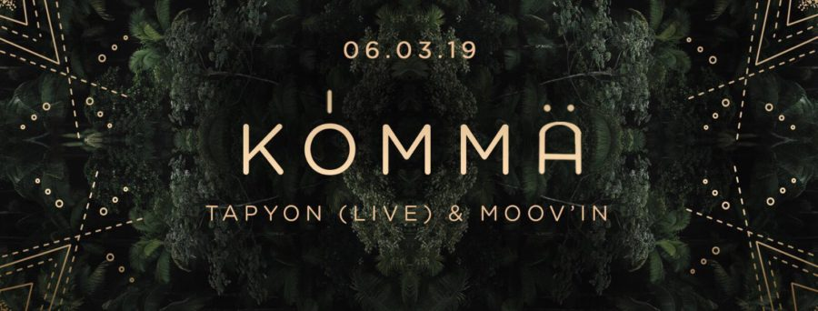 KÖMMA w/ Tapyon (Live) & MoovIn : Acte 8