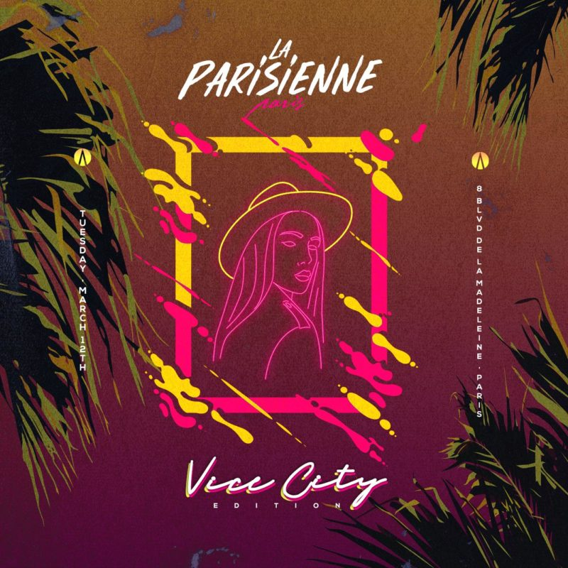 La Parisienne X Vice City Edition X Tuesday, March 12th