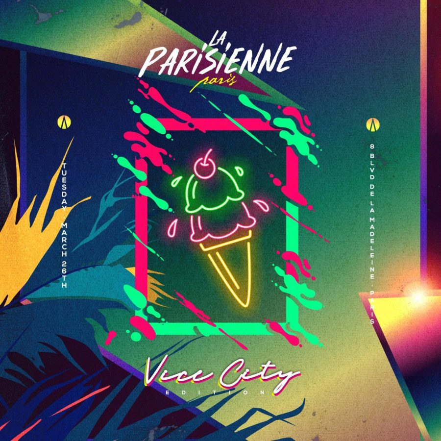La Parisienne X Vice City Edition X Tuesday, March 26th