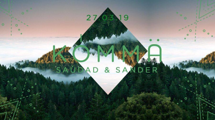 KÖMMA w/ Sander & Saùdad
