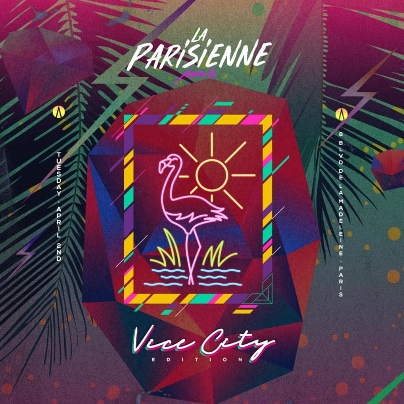 La Parisienne X Vice City Edition X Tuesday, April 2nd