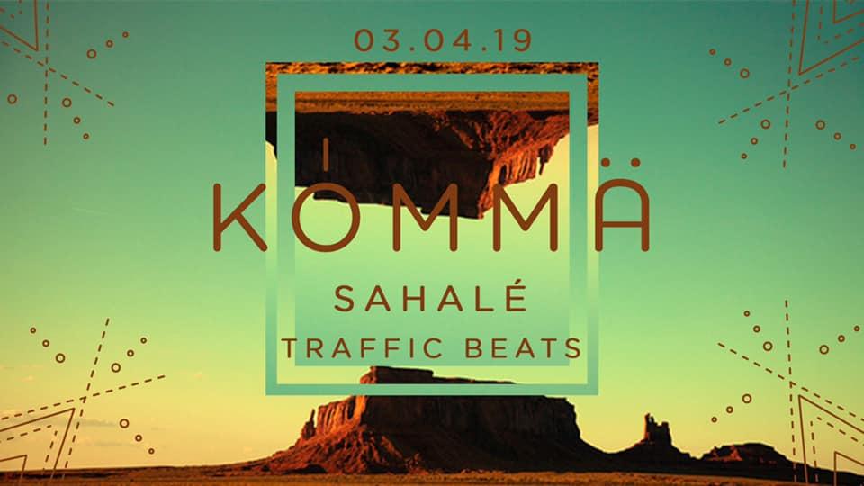 KÖMMA w/ Sahalé & Traffic Beats