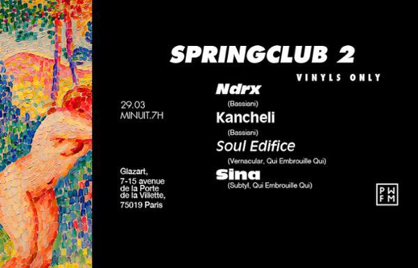 PWFM Springclub n°2 w/ Ndrx, Kancheli, Soul Edifice & Sina