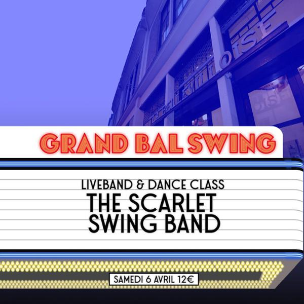 LE GRAND BAL SWING w/ THE SCARLET SWING BAND