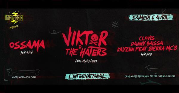 Viktor & The Haters Ossama Danny Bassa, Clovis, Kayzen
