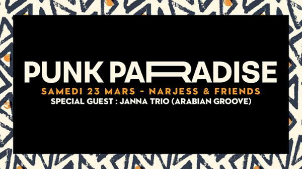 Narjess & friends | Special Guest : Janna Trio | Punk Paradise