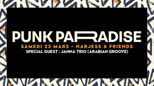 Narjess & friends   Special Guest : Janna Trio   Punk Paradise