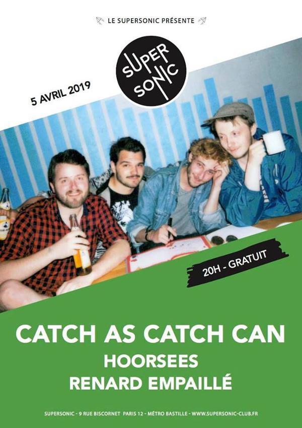 Catch As Catch Can • Hoorsees • Renard Empaillé / Supersonic