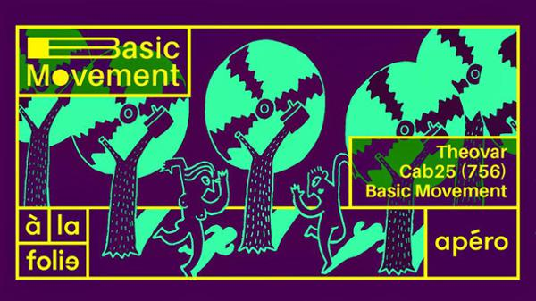 Basic Movement invite Cab 25 & Theovar à la folie paris
