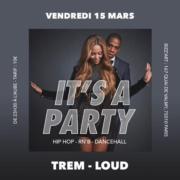 Soirée IT'S A PARTY. Hip Hop - RNB - Dancehall . Vendredi 15 mars au BIZZ'ART.