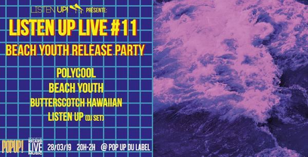 Listen Up LIVE #11 : Beach Youth Release Party!