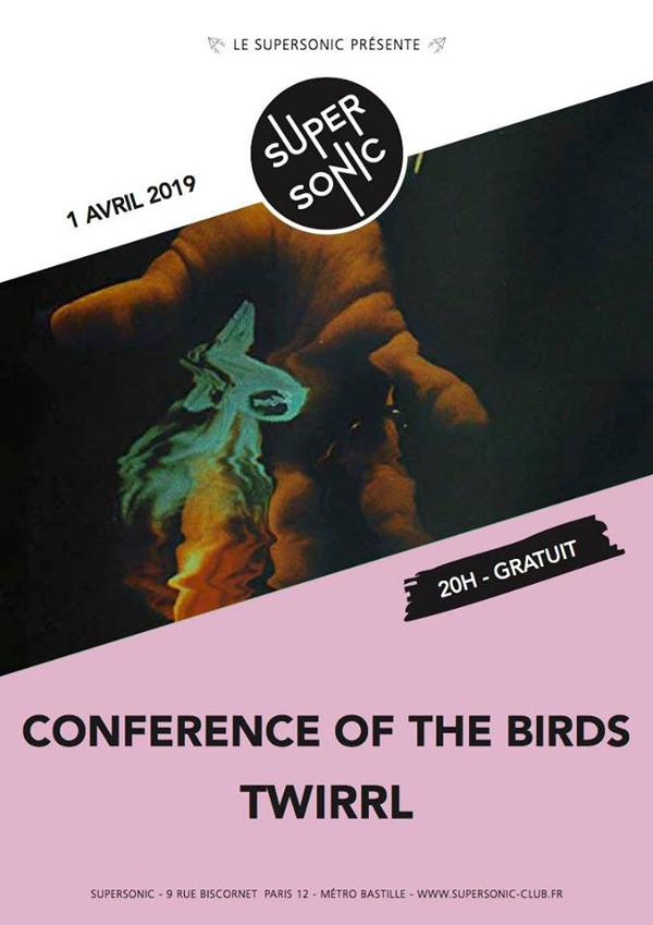 Conference of the Birds • Twirrl / Supersonic (Free entry)