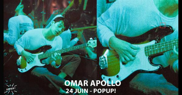 Super! — Omar Apollo le 24 juin au Popup!