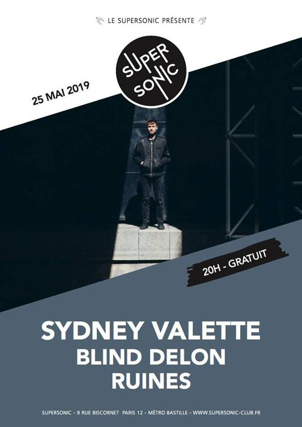 Sydney Valette • Blind Delon • Ruines / Supersonic (Free entry)