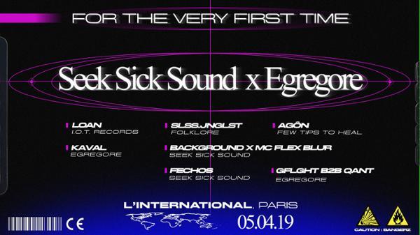 SeekSickSound x Egregore à L'International