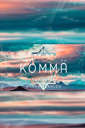 KÖMMA w/ You Shtak & Otttmann