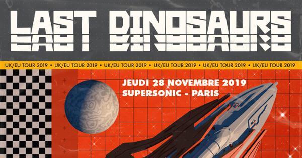 Last Dinosaurs • SUNX / Supersonic (Free entry)