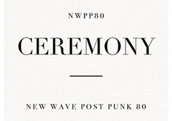 Ceremony New Wave Post Punk XVII