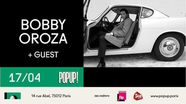 Bobby Oroza - 17.04.19 - POPUP!