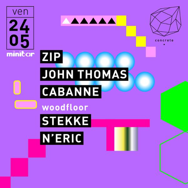 Concrete X Minibar: ZIP, John Thomas, Cabanne