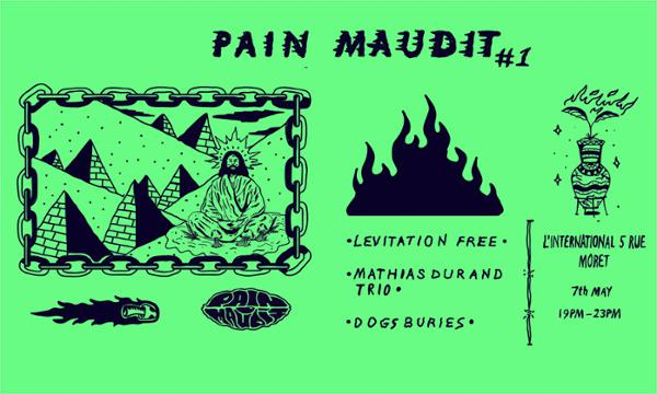 Pain Maudit #1 : Levitation Free / Dogs Buries / Mathias Durand