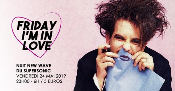 Friday I'm in Love! Nuit New Wave du Supersonic