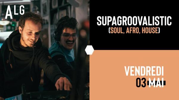 Supagroovalistic (soul, afro, house) // L'Alimentation Générale