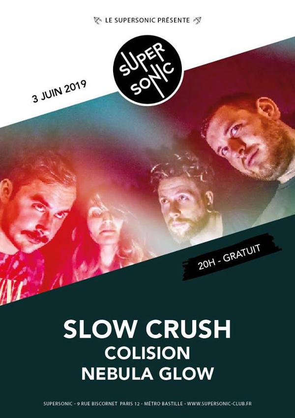 Slow Crush • Colision • Nebula Glow / Supersonic (Free entry)