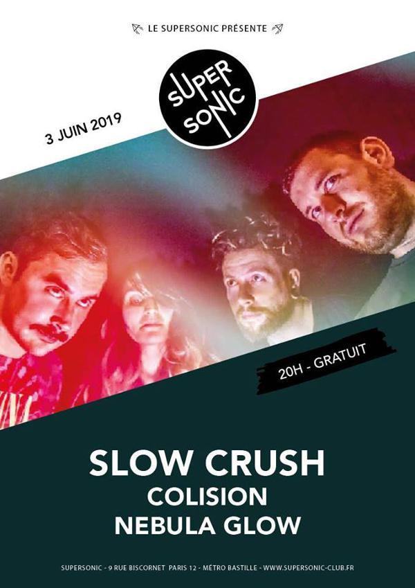 Slow Crush • Colision • Nebula Glow / Supersonic (Free entry)