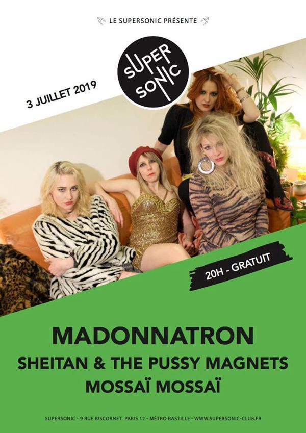 Madonnatron • Sheitan & The Pussy Magnets • Mossaï Mossaï / Supersonic (Free)