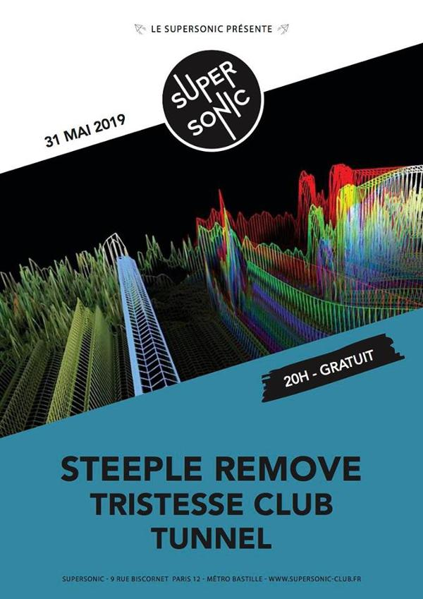 Steeple Remove • Tristesse Club • Tunnel / Supersonic (Free)