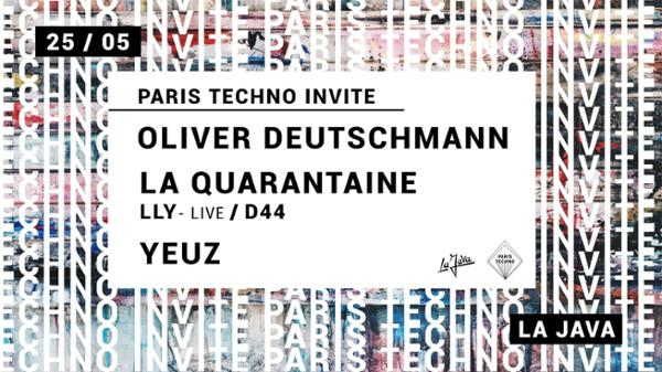 Paris Techno invite : Oliver Deutschmann, La Quarantaine, Yeuz