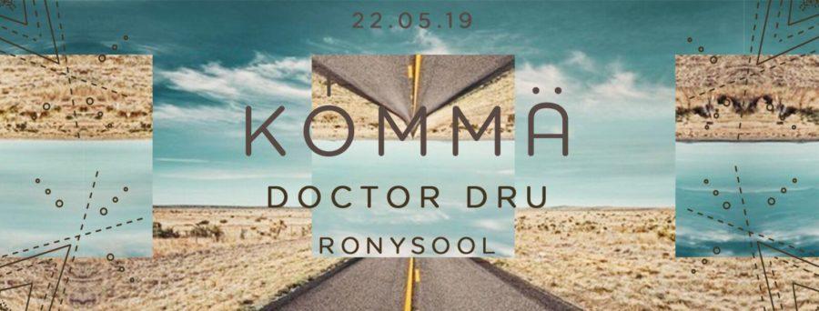 KÖMMA w/ Doctor Dru & Ronysool
