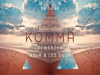 KÖMMA w/ Loewenthal, Azur & Les Deux