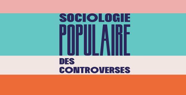 Sociologie populaire des controverses