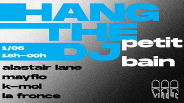 Hang The DJ : Viaduc & Friends / Petit Bain