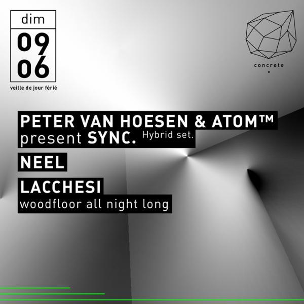 Concrete: ATOM ™ & Peter Van Hoesen present Sync., Neel, Lacchesi