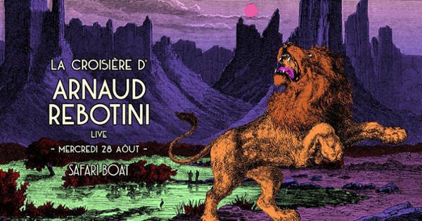 SOLD OUT - La croisière d'Arnaud Rebotini