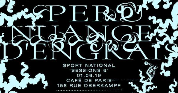 Sport National Sessions présente Nuances d'Engrais et PERU