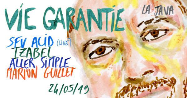 Vie Garantie w/ Izabel, SFV Acid, Aller Simple, Marion Guillet