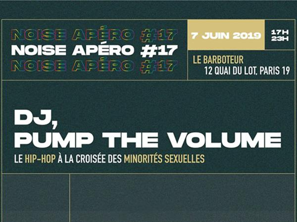 """NOISE APÉRO #17 """"DJ, Pump the Volume"""""""