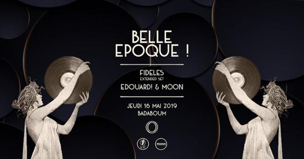 Badaboum x Belle Epoque! : Fideles (Extended), Edouard! & Moon