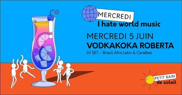 I Hate World Music | Vodkakoka Roberta | Petit Bain