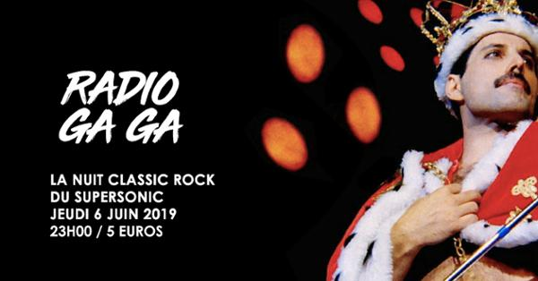 Radio Ga Ga / La Nuit Classic Rock du Supersonic