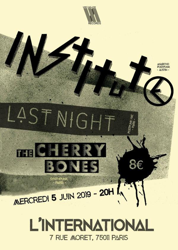Institute / Last Night / The Cherry Bones